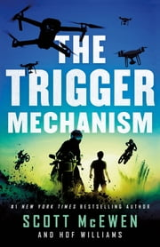 The Trigger Mechanism ebook by Scott McEwen, Hof Williams