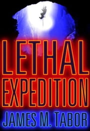 Lethal Expedition (Short Story) ebook by James M. Tabor