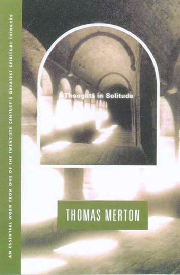 Thoughts In Solitude ebook by Thomas Merton
