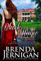 Black Magic: A Time Travel Romance ebook by