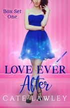 Love Ever After Box Set One ebook by Cate Lawley
