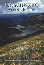 Kosciuszko Alpine Flora ebook by AB Costin,M Gray,CJ Totterdell,DJ Wimbush