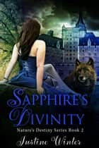 Sapphire's Divinity ebook by Justine Winter