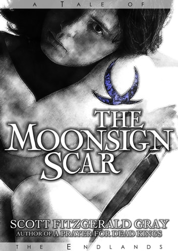The Moonsign Scar ebook by Scott Fitzgerald Gray