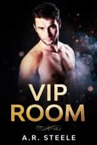 VIP Room - Tool Shed, #3 ebook by A.R. Steele