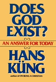 Does God Exist - An Answer For Today ebook by Hans Kung