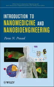 Introduction to Nanomedicine and Nanobioengineering ebook by Paras N. Prasad