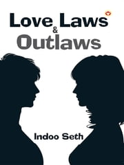 Love, Laws & Outlaws ebook by Indoo Seth