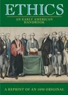 Ethics - An Early American Handbook ebook by David Barton