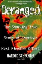 Deranged ebook by Harold Schechter