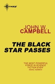 The Black Star Passes - Arcot, Wade and Morey Book 1 ebook by John W. Campbell