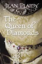 The Queen of Diamonds ebook by Jean Plaidy