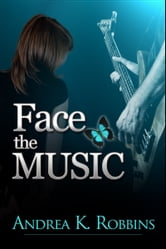 Face the Music ebook by Andrea K. Robbins