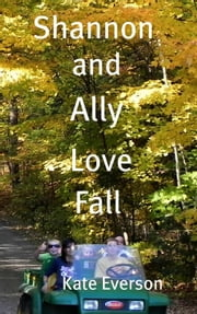 Shannon and Ally Love Fall ebook by Kate Everson