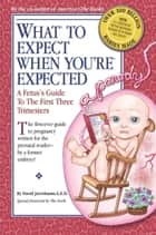 What to Expect When You're Expected - A Fetus's Guide to the First Three Trimesters ebook by David Javerbaum, Mike Loew
