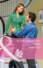 In The Stranger's Arms (Mills & Boon Cherish) ebook by Pamela Toth