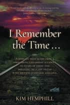 I Remember the Time... ebook by Kim Hemphill