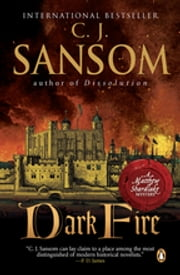Dark Fire - A Matthew Shardlake Tudor Mystery ebook by C. J. Sansom