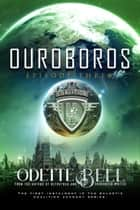 Ouroboros Episode Three - Ouroboros - a Galactic Coalition Academy Series, #3 ebook by Odette C. Bell