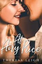 At Any Price ebook by Theresa Leigh