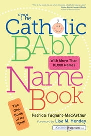 The Catholic Baby Name Book ebook by Patrice Fagnant-MacArthur,Lisa M. Hendey