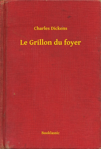 Le Grillon du foyer ebook by Charles Dickens