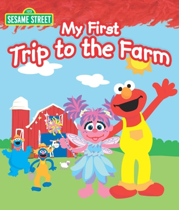 My First Trip to the Farm (Sesame Street Series) ebook by Laura Gates Galvin