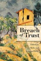 Breach of Trust ebook by Peter Birks, Arianna Pretto-Sakmann