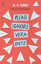 Please Ignore Vera Dietz ebook by A.S. King