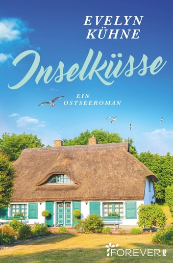 Inselküsse - Ein Ostseeroman ebook by Evelyn Kühne