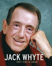 Jack Whyte: Forty Years in Canada ebook by Jack Whyte