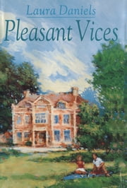Pleasant Vices ebook by Laura Daniels