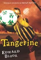 Tangerine ebook by Edward Bloor, Danny De Vito