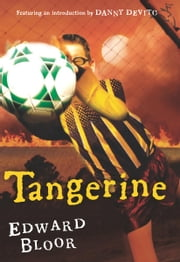 Tangerine ebook by Edward Bloor,Danny De Vito