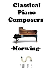 Classical Piano Composers ebook by Morwing
