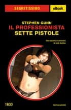 Il Professionista - Sette pistole (Segretissimo) ebook by Stephen Gunn