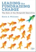 Leading the Fundraising Charge ebook by Karla A. Williams