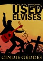 Used Elvises ebook by Cindie Geddes
