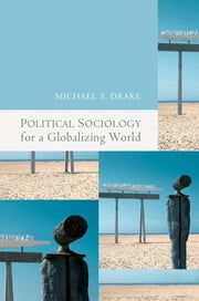 Political Sociology for a Globalizing World ebook by Michael  Drake