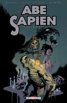 Abe Sapien T05 - Lieux sacrés eBook by Mike Mignola, Scott Allie, Sebastián,...