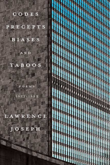 Codes, Precepts, Biases, and Taboos - Poems 1973-1993 ebook by Lawrence Joseph