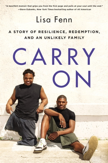 Carry On - A Story of Resilience, Redemption, and an Unlikely Family ebook by Lisa Fenn
