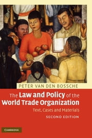 The Law and Policy of the World Trade Organization ebook by Van den Bossche, Peter