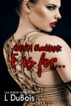 F is for… ebook by Lila Dubois