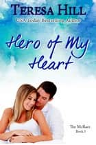 Hero of My Heart ebook by Teresa Hill