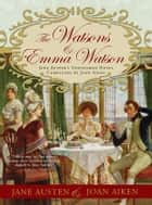 The Watsons and Emma Watson ebook by Joan Aiken