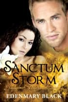 Sanctum Storm: Shadow Havens Book 5 ebook by Edenmary Black
