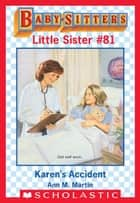 Karen's Accident (Baby-Sitters Little Sister #81) ebook by Ann M. Martin