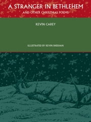 A Stranger in Bethlehem (and other Christmas poems) ebook by Kevin Carey, Kevin Sheehan