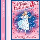 Rosa and the Magic Dream (Magic Ballerina, Book 11) audiobook by Darcey Bussell, Helen Lacey